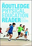 The Routledge Physical Education Reader, , 0415446007
