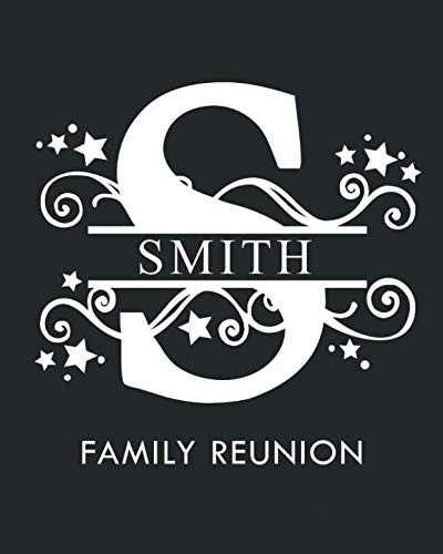 Smith Family Reunion: Personalized Last Name Monogram Letter S Family Reunion Guest Book (Family Reunion Keepsakes)