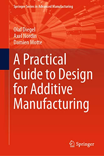 A Practical Guide to Design for Additive Manufacturing (Springer Series in Advanced ()