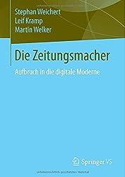 Die Zeitungsmacher: Aufbruch in die digitale Moderne (German Edition)