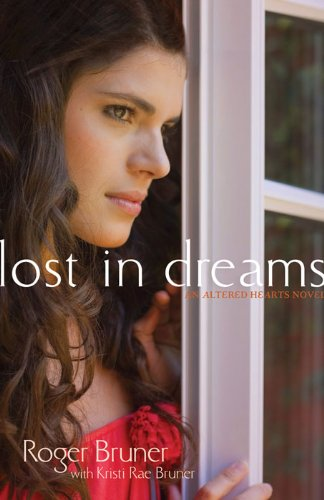 Book: Lost in Dreams (Altered Hearts Book 2) by Roger E. Bruner