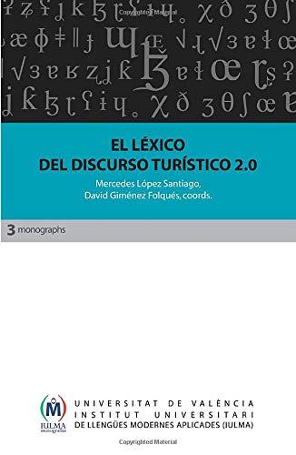 El léxico del discurso turístico 2.0 Monografías IULMA: Amazon.es: VV.AA, VV.AA: Libros
