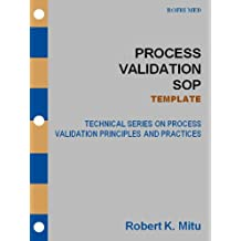 Process Validation SOP - TEMPLATE (Technical Series on Process Validation Principles and Practices Book 2)