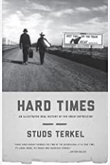 Hard Times: An Illustrated Oral History of the Great Depression Paperback
