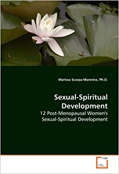 Sexual-Spiritual Development: 12 Post-Menopausal Women's Sexual-Spiritual Development