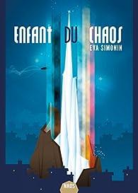 Les Veilleurs, tome 1 : Enfant du chaos par Simonin