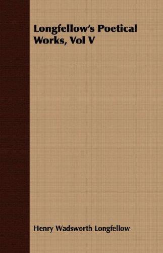 Download Longfellow's Poetical Works, Vol V pdf epub
