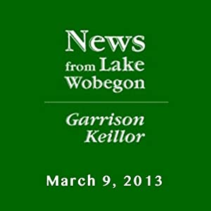 The News from Lake Wobegon from A Prairie Home Companion, March 09, 2013 Radio/TV Program