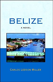Belize by [Miller, Carlos]