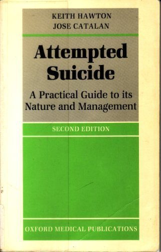 Attempted Suicide: A Practical Guide to its Nature and Management (Oxford Medical Publications)