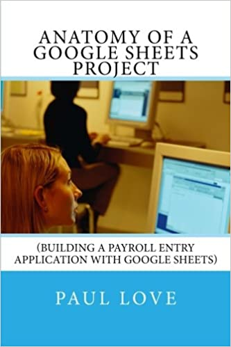 Anatomy Of A Google Sheets Project Building A Payroll Entry