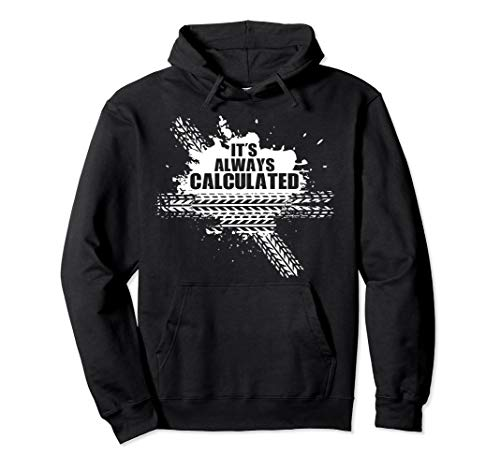 Funny It's Always Calculated Rocket Video Game Tire Hoodie -