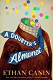 img - for BY Canin, Ethan ( Author ) [ A Doubter's Almanac ] 02-2016 Hardcover book / textbook / text book