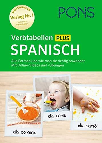 PONS Verbtabellen Plus Spanisch  Alle Formen Und Wie Man Sie Richtig Anwendet. Mit Online Videos Und  Übungen