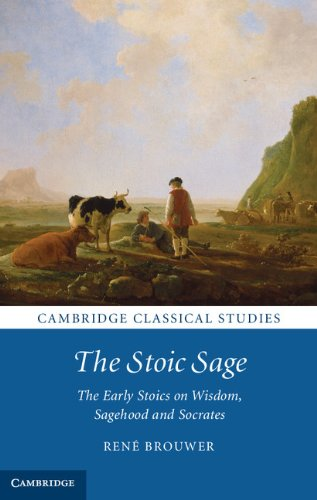 Download The Stoic Sage: The Early Stoics on Wisdom, Sagehood and Socrates (Cambridge Classical Studies) Pdf