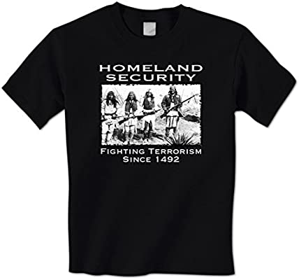 Homeland Security Fighting Terrorism T-Shirt Native American Tee Shirt