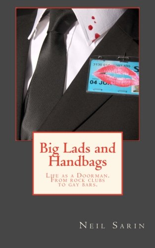 Big Lads and Handbags: From rock clubs to gay bars, a doormans tale of North East nightlife. pdf epub