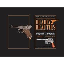 Deadly Beauties, Rare German Handguns, Vol. 2, 1914-1945: World War I Weimar Third Reich
