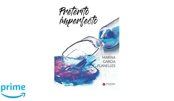 Pretérito imperfecto: Amazon.es: Marina Garcia Planelles: Libros