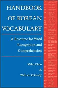 Handbook of Korean Vocabulary: A Resource for World Recognition and Comprehension (Klear Textbooks in Korean Language)
