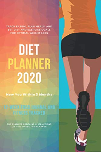 Diet Planner : 12-Week / New You Within 90 Days, Food Journal and Fitness Tracker 6 x 9 in – 111 Pages: New You Within 3 Months – Diet Planner : … Fitness Tracker 6 x 9 in – 111 Pages (First)