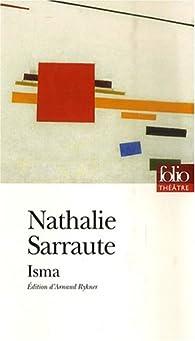 Isma : Ou ce qui s'appelle rien par Nathalie Sarraute