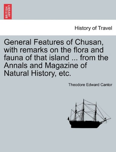 Download General Features of Chusan, with remarks on the flora and fauna of that island ... from the Annals and Magazine of Natural History, etc. PDF
