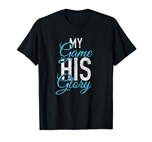 My Game His Glory Jesus Christian Faith Sports Athlete Gifts T-Shirt