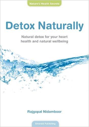 Gratis downloadbare bøger på j2ee Detox Naturally: Natural Detox for Your Heart Health and Natural Wellbeing 1847161693 iBook