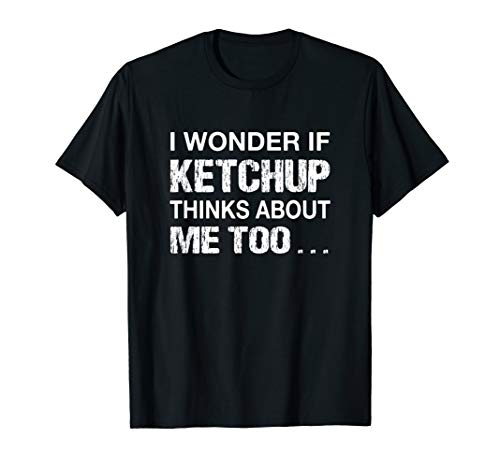 Funny Ketchup T Shirt For Ketchup Lovers - Fun Foodie Gifts