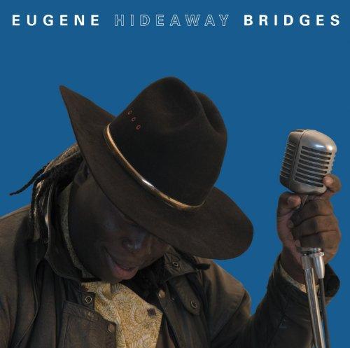 Eugene Hideaway Bridges - Eugene 'Hideaway' Bridges