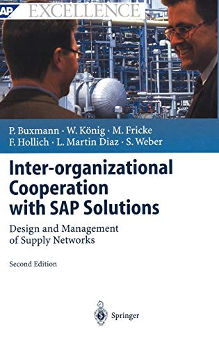 Inter-organizational Cooperation with SAP Solutions: Design and Management of Supply Networks (SAP Excellence)