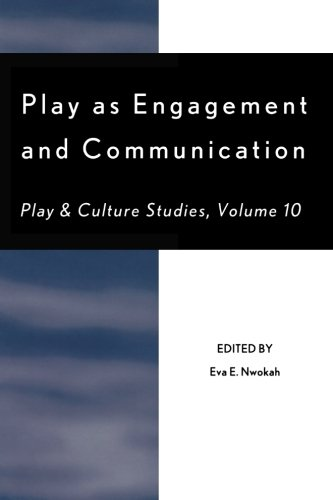 Play as Engagement and Communication (Play and Cultural Studies)