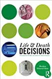 img - for Life and Death Decisions: The Quest for Morality and Justice in Human Societies (Sociology Re-Wired) book / textbook / text book