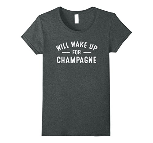 Womens Will Wake Up For Champagne T Shirts Gifts Champagne Lover Small Dark Heather (Champagne And Gifts)