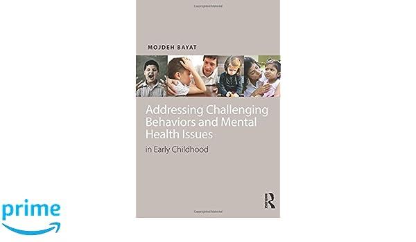 Addressing Mental Health Issues >> Addressing Challenging Behaviors And Mental Health Issues In Early