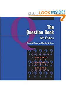 The Question Book, 5th Edition Robert W. Bauer, Sandra S. Bauer, Suzanne Bay and Eileen Klockars