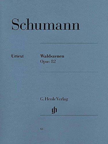 Schumann: Forest Scenes, Op. 82 (Waldszenen) [G. Henle Verlag]