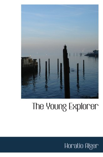 The Young Explorer: Or Claiming his Fortune pdf epub