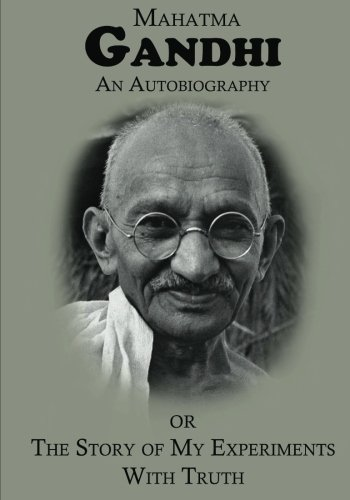 AN AUTOBIOGRAPHY or The Story of My Experiments with Truth (Large Print) pdf