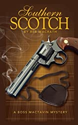 Southern Scotch: The Bloody Rise of Boss MacTavin (Boss McTavin Action Mysteries) (Volume 1)