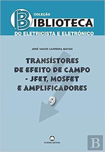 Transístores de Efeito de Campo - JFET, MOSFET e ...