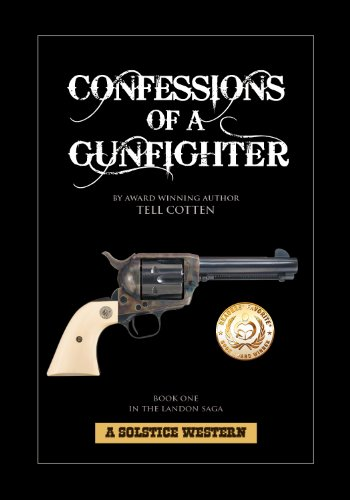 Confessions of a Gunfighter (The Landon Saga Book 1) by [Cotten, Tell]