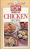 One Hundred One Plus Hurry-Up Chicken Recipes, , 1561736619