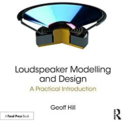 Loudspeaker Modelling and Design: A Practical Introduction from Focal Press