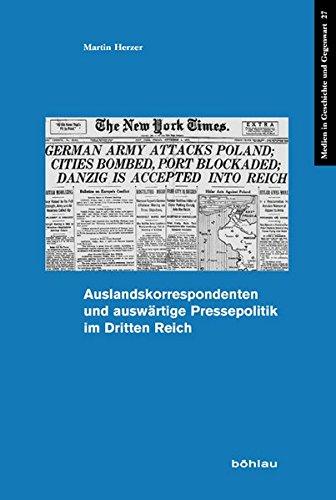 Auslandskorrespondenten und auswärtige Pressepolitik im Dritten Reich (Medien in Geschichte und Gegenwart, Band 27)