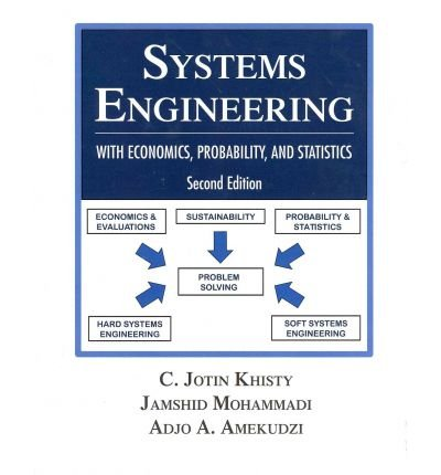 [ Systems Engineering with Economics, Probability and Statistics - Greenlight ] By Khisty, C Jotin ( Author ) [ 2011 ) [ Hardcover ]