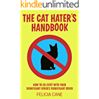 The Cat Hater's Handbook: How to Co-Exist With Your Significant Other's Significant Other