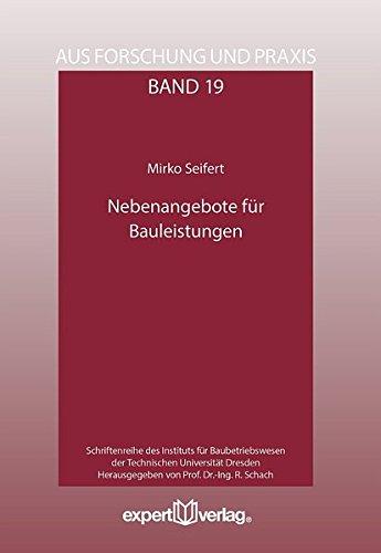 Nebenangebote für Bauleistungen (Aus Forschung und Praxis) Taschenbuch – 14. Juni 2018 Mirko Seifert expert 3816934366 Baumanagement