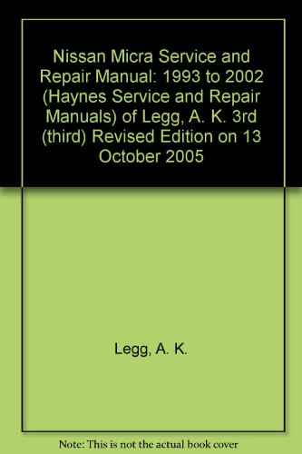 - Nissan Micra Service and Repair Manual: 1993 to 2002 (Haynes Service and Repair Manuals) of Legg, A. K. 3rd (third) Revised Edition on 13 October 2005